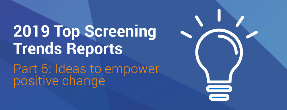 2019 Top Screening Trends Reports. Part 5: Ideas to empower positive change